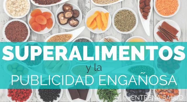 ENTRENA-SALUD-SUPERALIMENTOS-Y-LA-PUBLICIDAD-ENGAÑOSA
