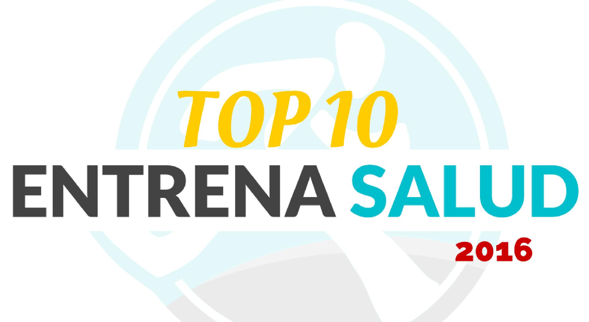 TOP-10-ARTICULOS-MAS-LEIDOS-DE-ENTRENA-SALUD-EN-2016